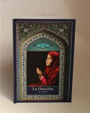 Libro La Oración (Salat) - Generalidades, Fundamentos y Ramas del Islam – El método de hacer Oración