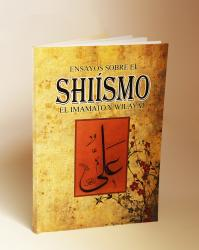 Libro Ensayos Sobre el Shiísmo, el Imamato y la Wilayat