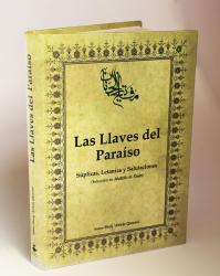 Libro Las Llaves del Paraíso (Selección de Mafâtîh Al-Ÿinân)- Súplicas, Letanías y Salutaciones